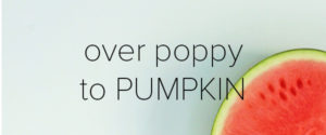 over poppy to pumpkin